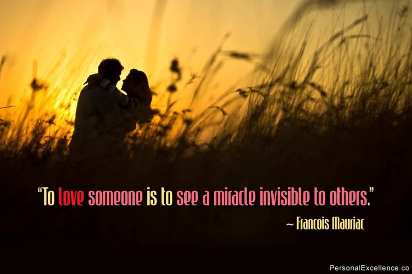 To Love Someone Is To See A Miracle Invisible To Others Francois Mauriac