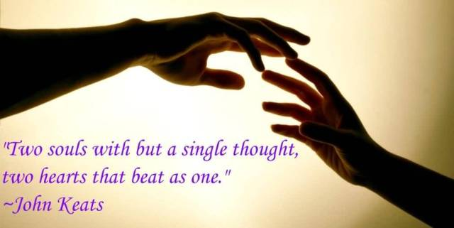 Two Souls With But A Single Thought Two Hearts That Beat As One John Keats