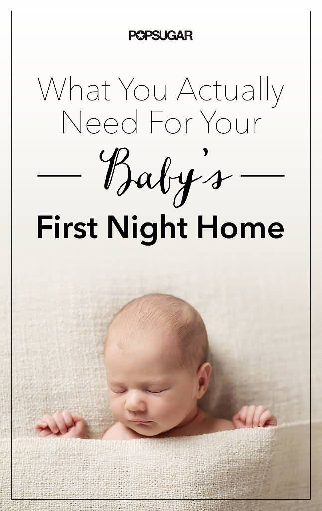 What You Actually Need For Your Babys First Night Home