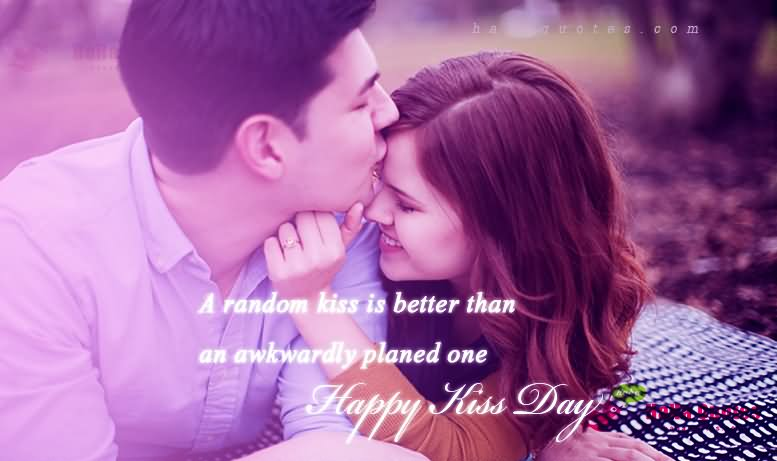 A Random Is Better The An Awkwardly Planed One Happy Kiss Day