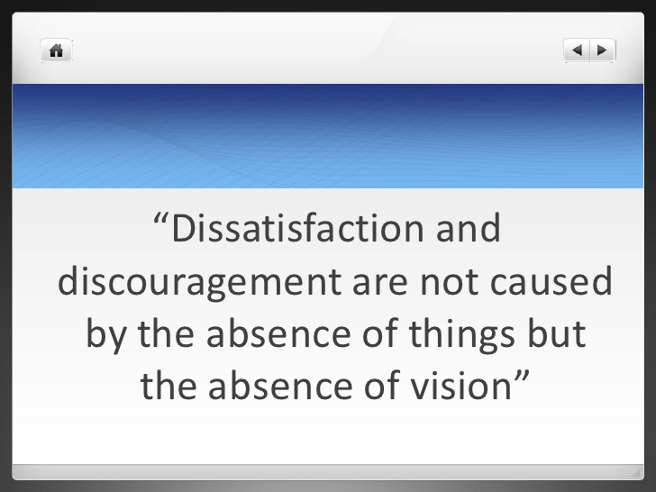Absence Quotes Dissatisfaction and discouragement are not caused by the absence