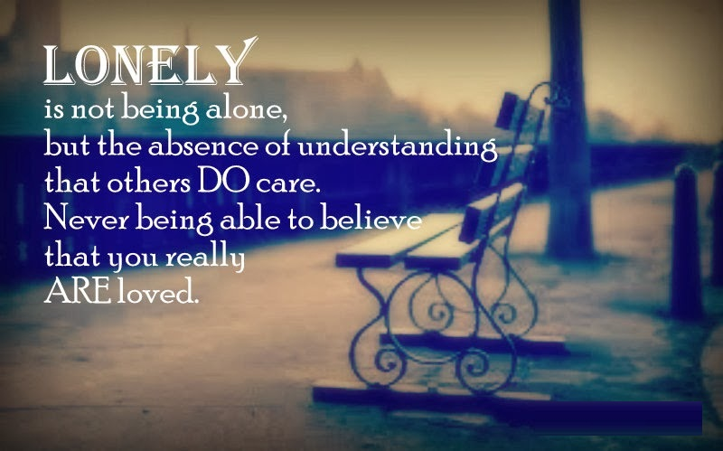 Absence Sayings Lonely Is not Being Alone