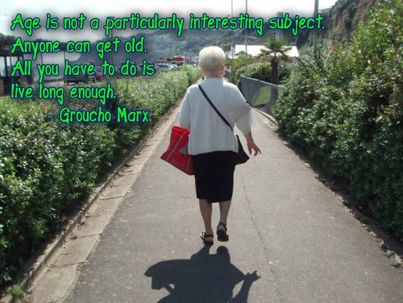 Age Quotes Age Is not A Particularly Interesting Subject. Anyone Can Get Old