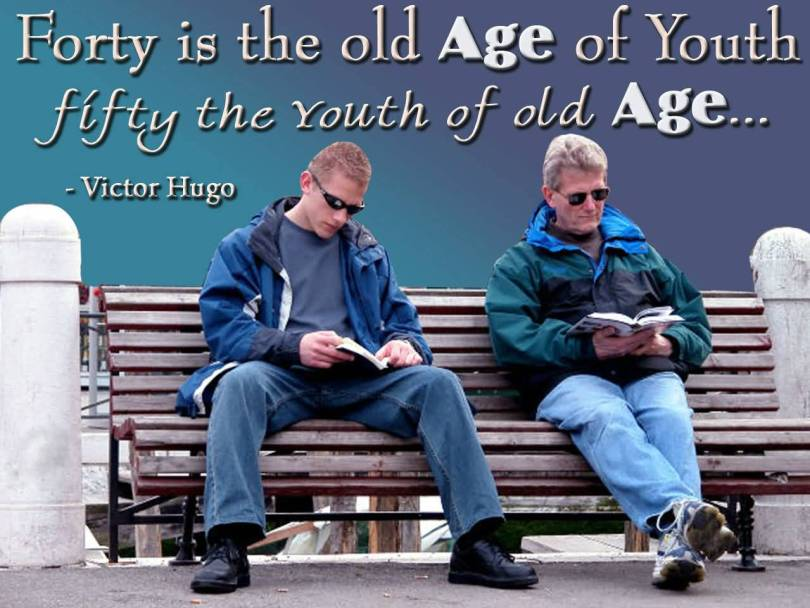Age Sayings Forty Is The Old Age Of Youth Fifty The Youth Of Old Age