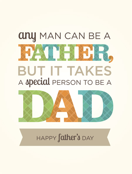 Any Man Can Be A Father But It Takes A Special Person Happy Father's Day Quotes Image