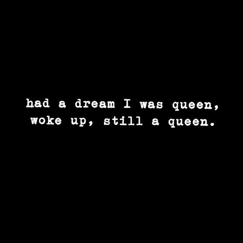 Black Queen Quotes Had a dream