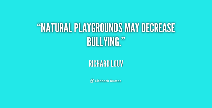 Bullied Sayings Natural playgrounds