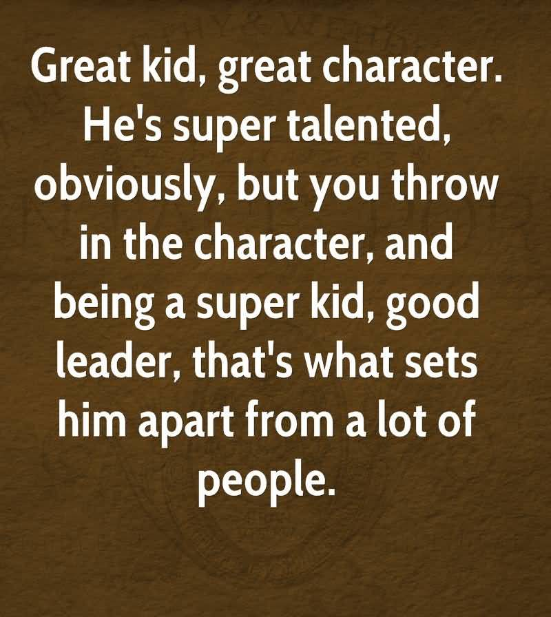 Character Quotes Great Kid Great
