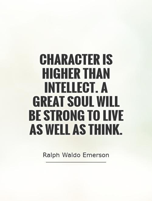Character Sayings Character Is Higher