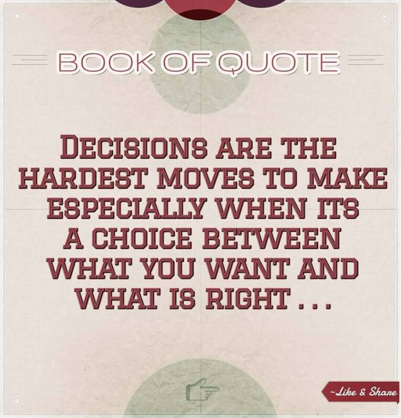 Choice Quotes Decisions Are The Hardest