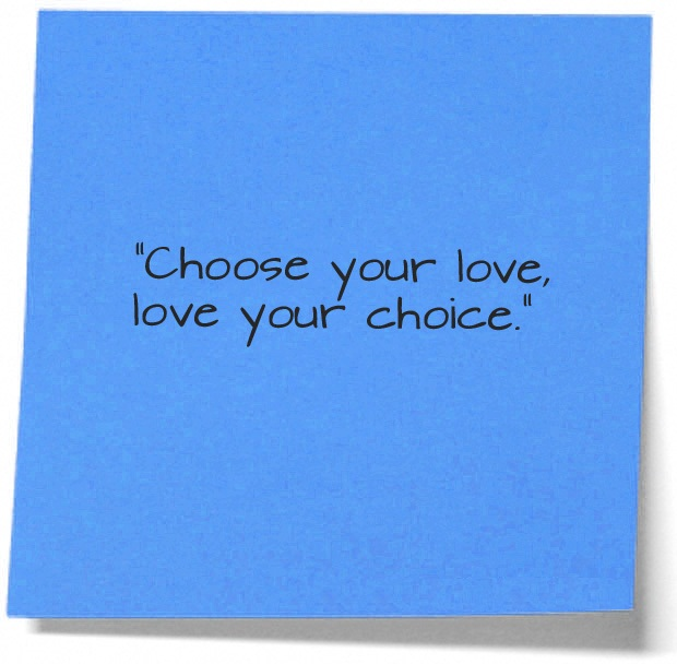 Choice Sayings Choose Your Love