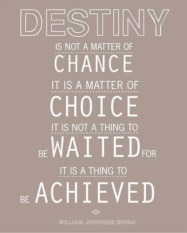 Choice Sayings Destiny Is Not A Matter