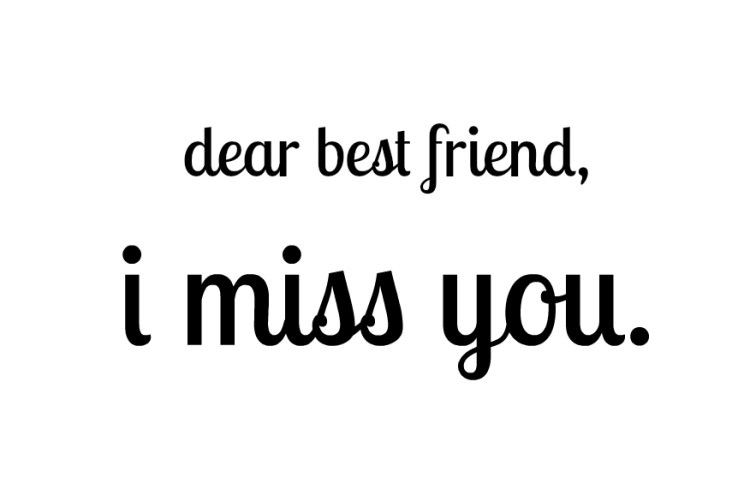 Dear Best Friend I Miss You Image