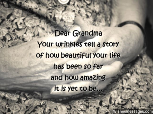 Dear Grandma Your Wrinkles Tell A Story Of How Beautiful Your Life Amazing Birthday Quotes