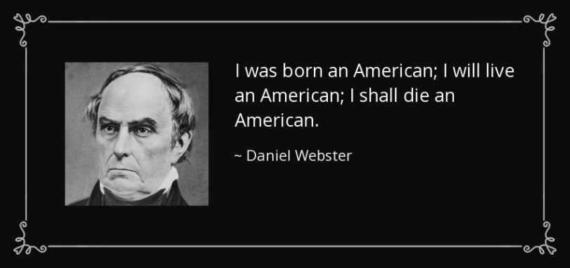 Die Quotes I was born an American
