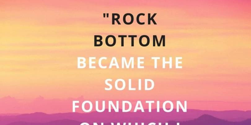 Divorce Sayings Rock bottom became the solid foundation