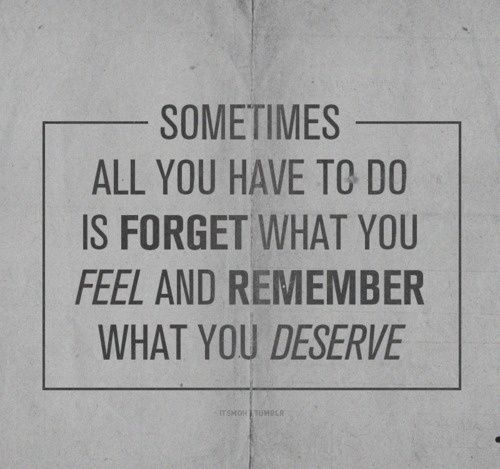 Divorce Sayings Sometimes all you have to do is forget what you feel and remember