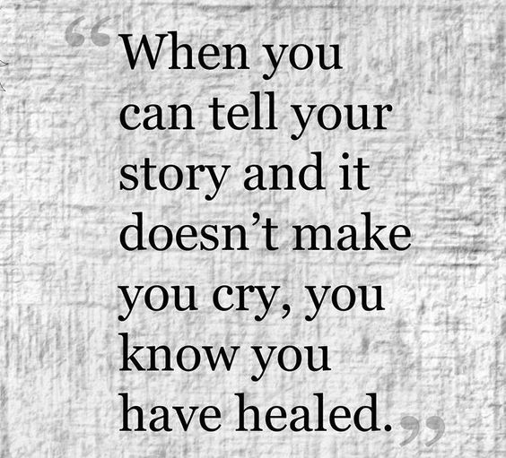 Divorce Sayings When you can tell your story and it doesn't make you cry