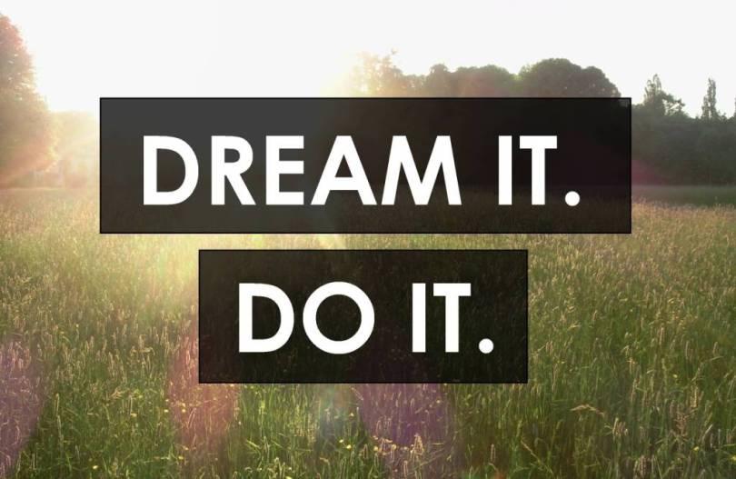 Do Quotes Dream it do it