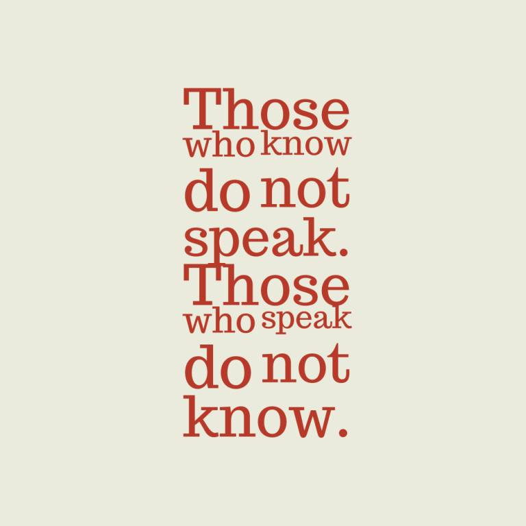 Do Quotes Those who know do not speak those who speak do not know