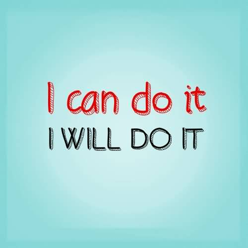 Do Sayings I can do it i will do it
