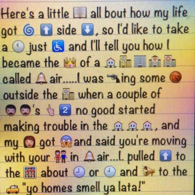 Emoji Quotes Here's a little all about how my life got side so i'd like to take a just and i'll tell you