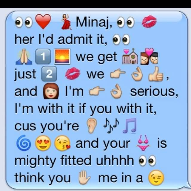 Emoji Sayings Minaj her i'd admit it we get just we and i'm serious i'm with it if you