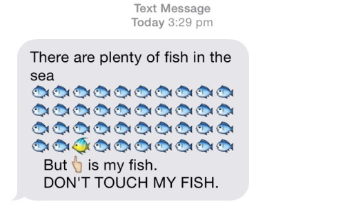 Emoji Sayings There are plenty of fish in the sea but is my fish don't touch my fish