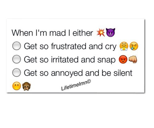 Emoji Sayings When i'm mad i either go so frustrated and cry
