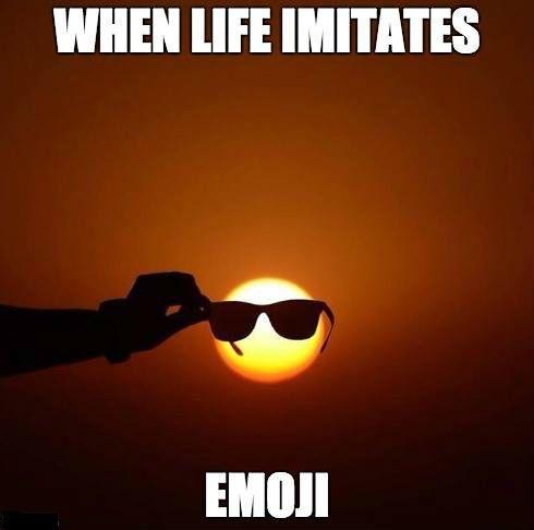 Emoji Sayings When life imitates emoji