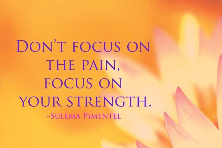 FFA Quotes Don't focus on the pain focus on your strength Sulema Pimentel