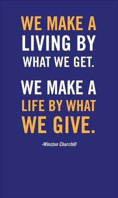 FFA Quotes We make a living by what we get we make a life by what we give