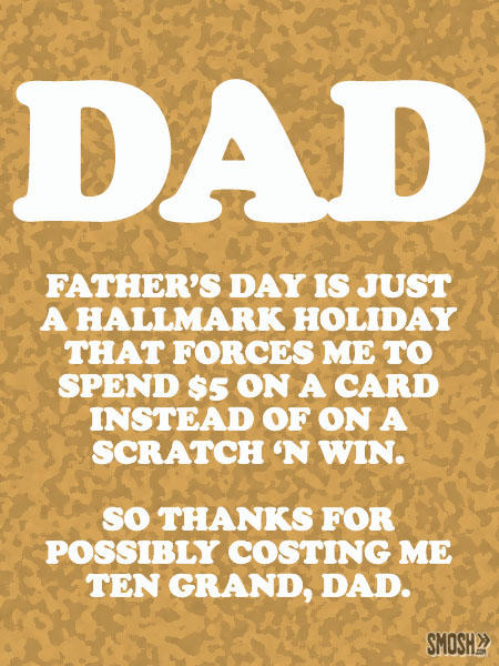 Father's Day Is Just A Halimark Holiday