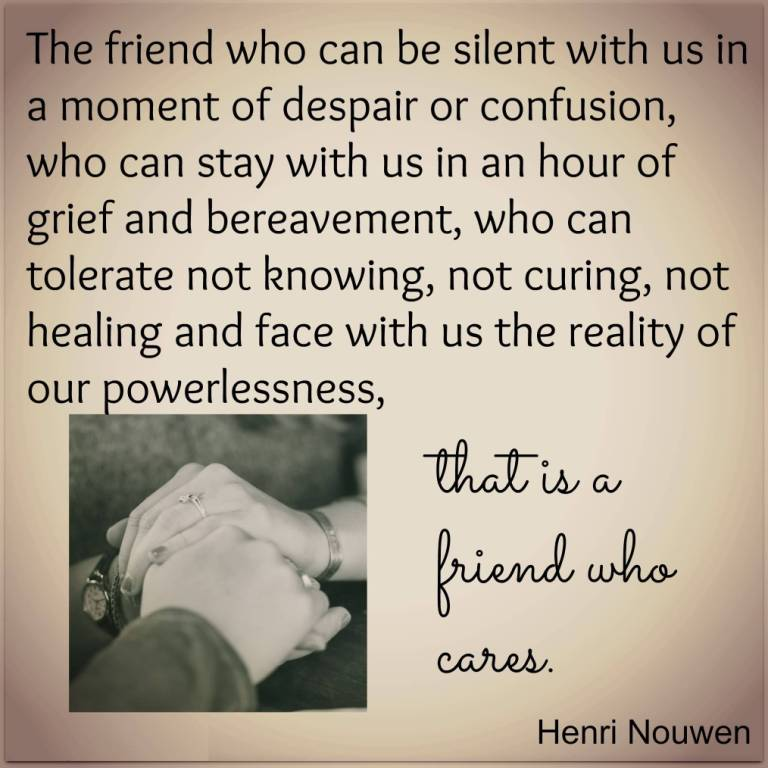 Friends Quotes The friend who can be silent with us in a moment of despair or confusion Henri Nouwen