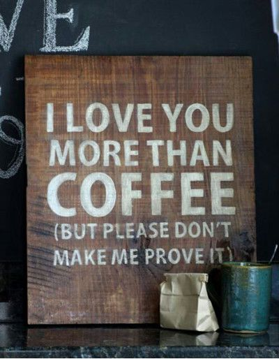 Funny Love Memes I love you more than coffee