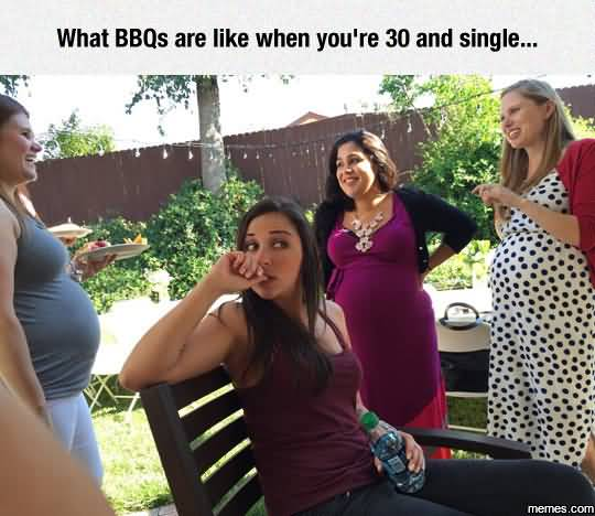Funny Single Meme What BBQs are like when you're 30 and single