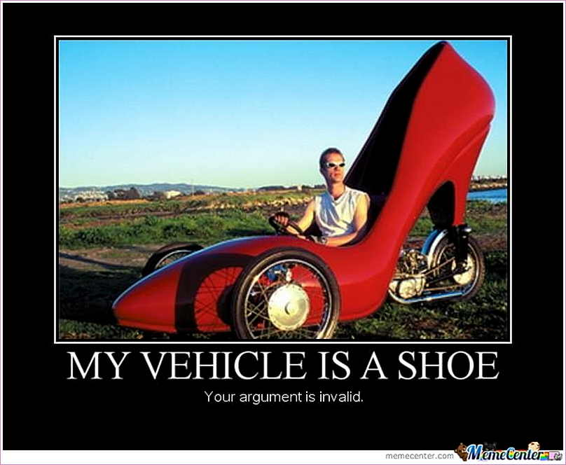 Funny WTF Memes My Vehicle Is A Shoes Your Argument Is Invelid