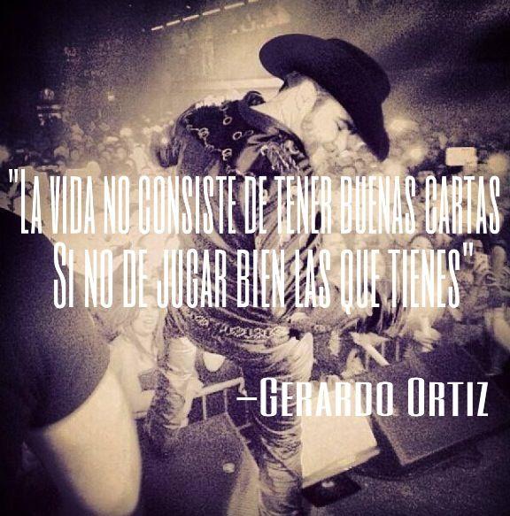 Gerardo Ortiz Quotes La vida no consiste de tener buenas cartas