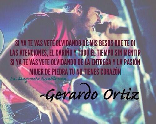 Gerardo Ortiz Quotes Si ya te vas vete olvidando de mis besos que te di las atenciones