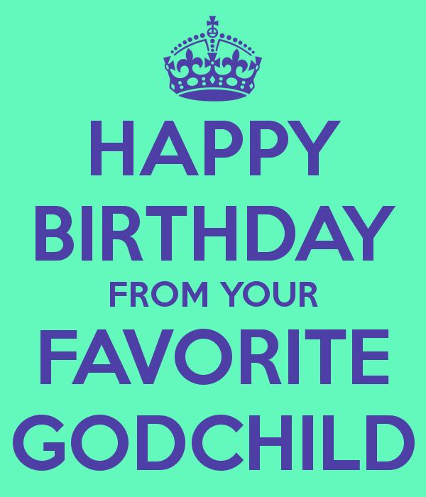 Godson Quotes Happy birthday from your favorite godchild