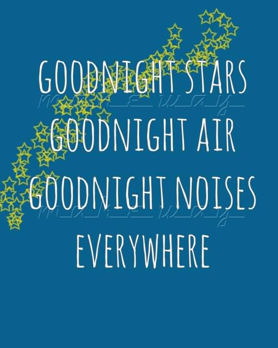 Goodnight Moon Quotes Goodnight stars goodnight air goodnight noise everywhere