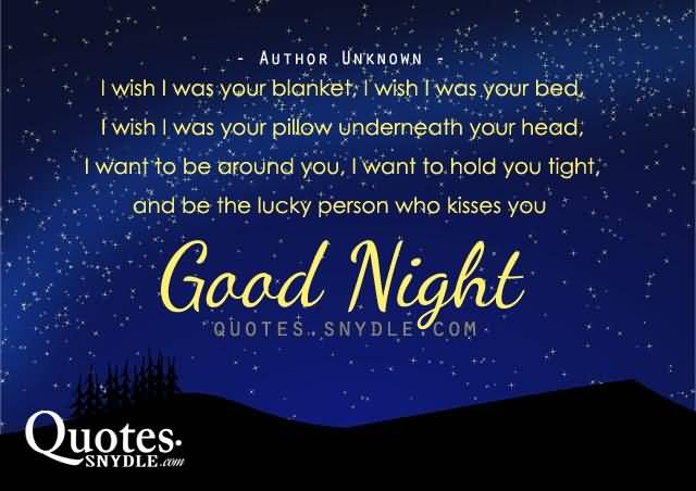 Goodnight Moon Quotes I wish i was your blanket i wish i was your bed i wish i was your pillow