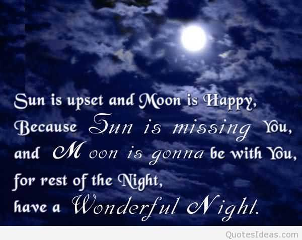 Goodnight Moon Quotes Sun is upset and moon is happy because sun is missing you and moon is gonna