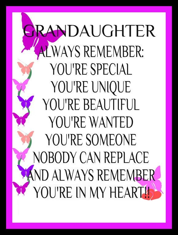 Granddaughter always remember you're special you're unique you're beautiful you're wanted