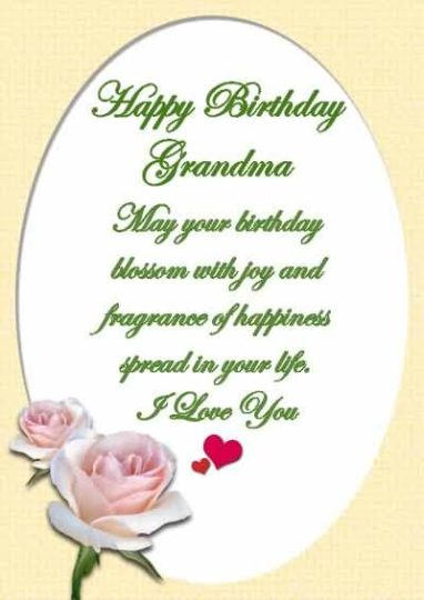 Happy Birthday Grandma May Your Birthday Blossom With Joy And I Love You Beautiful Quotes Card