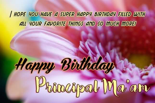 Happy Birthday Principal Ma'am Have A Wonderful Day