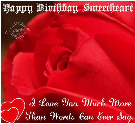Happy Birthday Sweetheart I Love You Much More Image