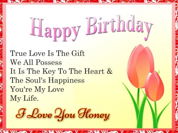 Happy Birthday True Love God Bless You I Love You Honey Greeting Image Sweetheart Birthday Wishes