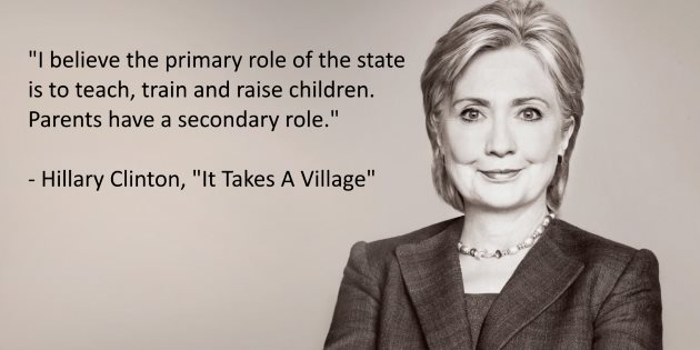 Hillary Clinton Quotes I believe the primary role of the state is to teach and raise children Hillary Clinton