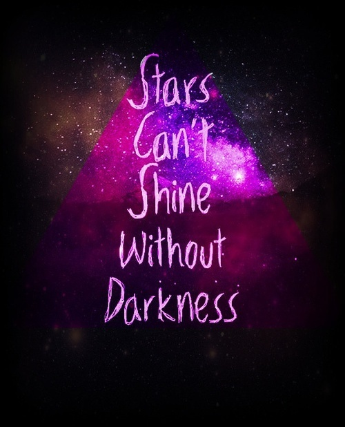 Hipster Quotes Stars can't shine without darkness
